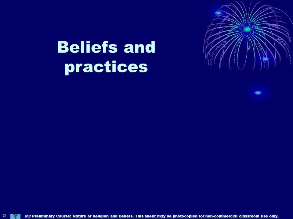 Beliefs and practices ©