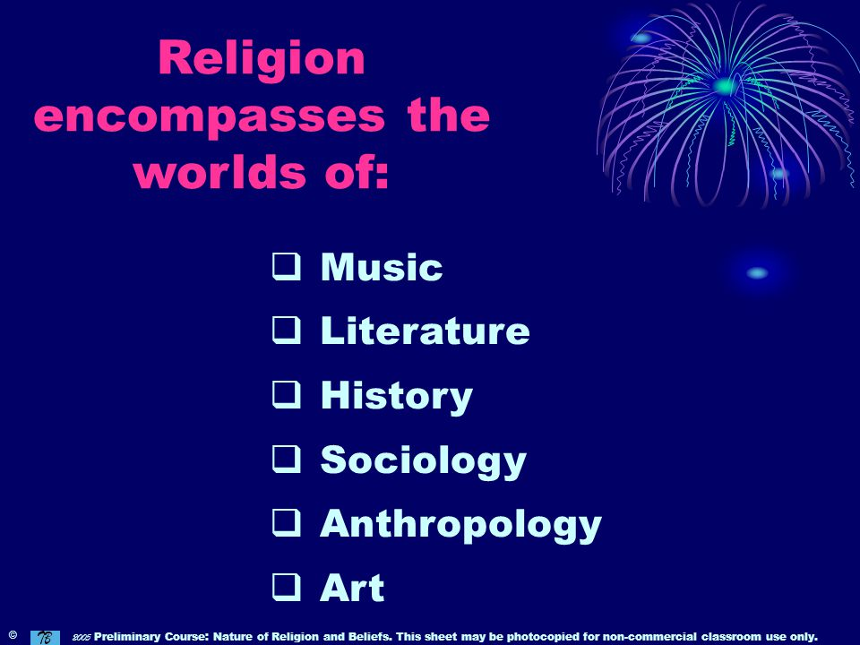 Religion encompasses the worlds of: