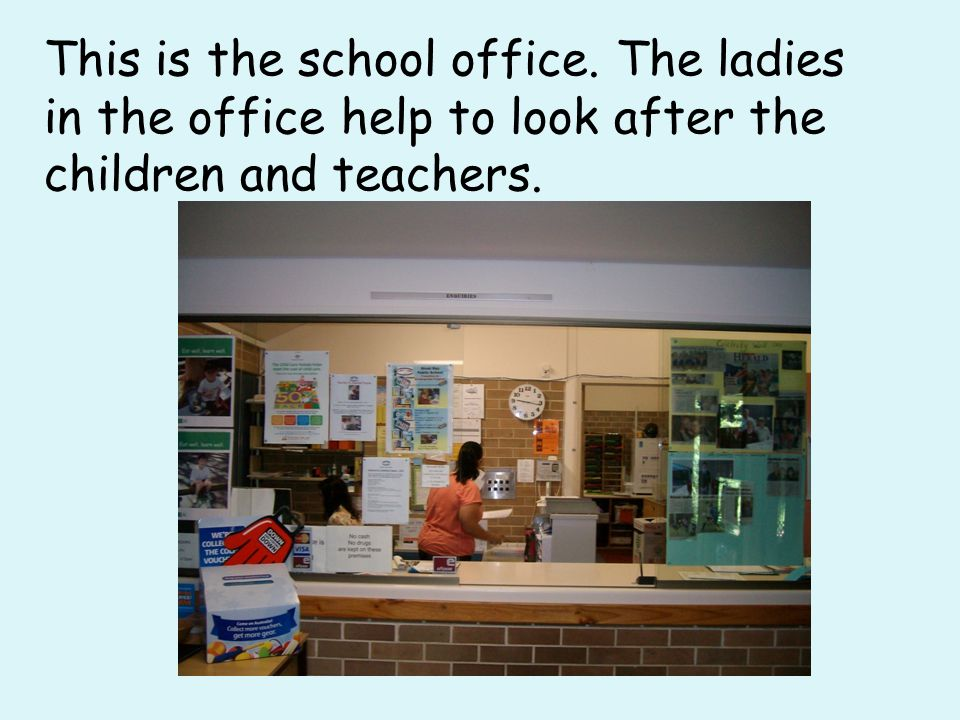 This is the school office