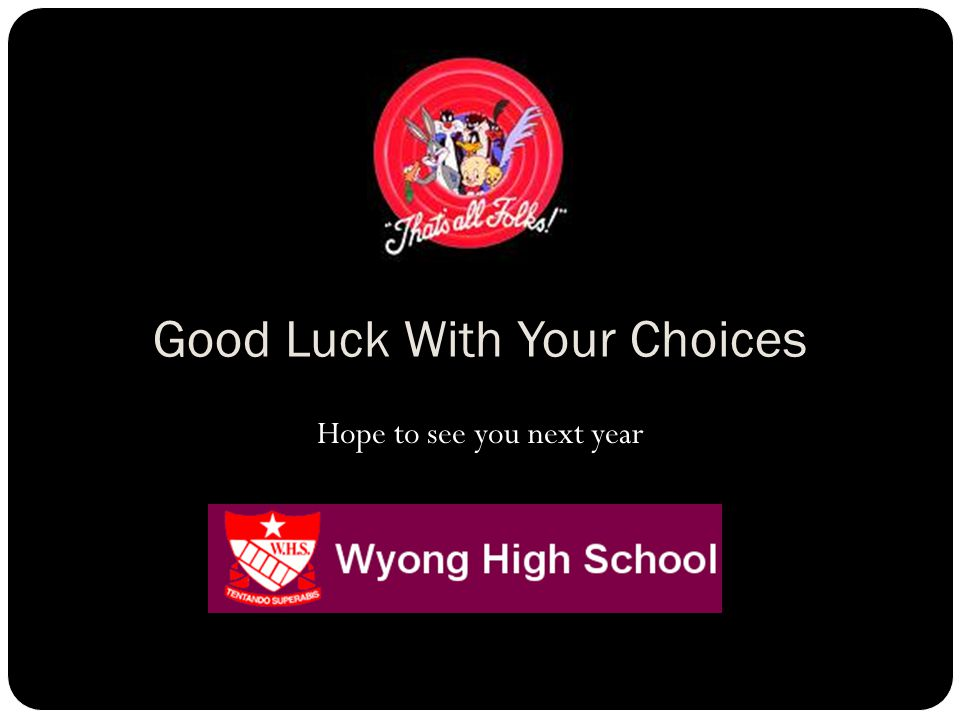 Good Luck With Your Choices