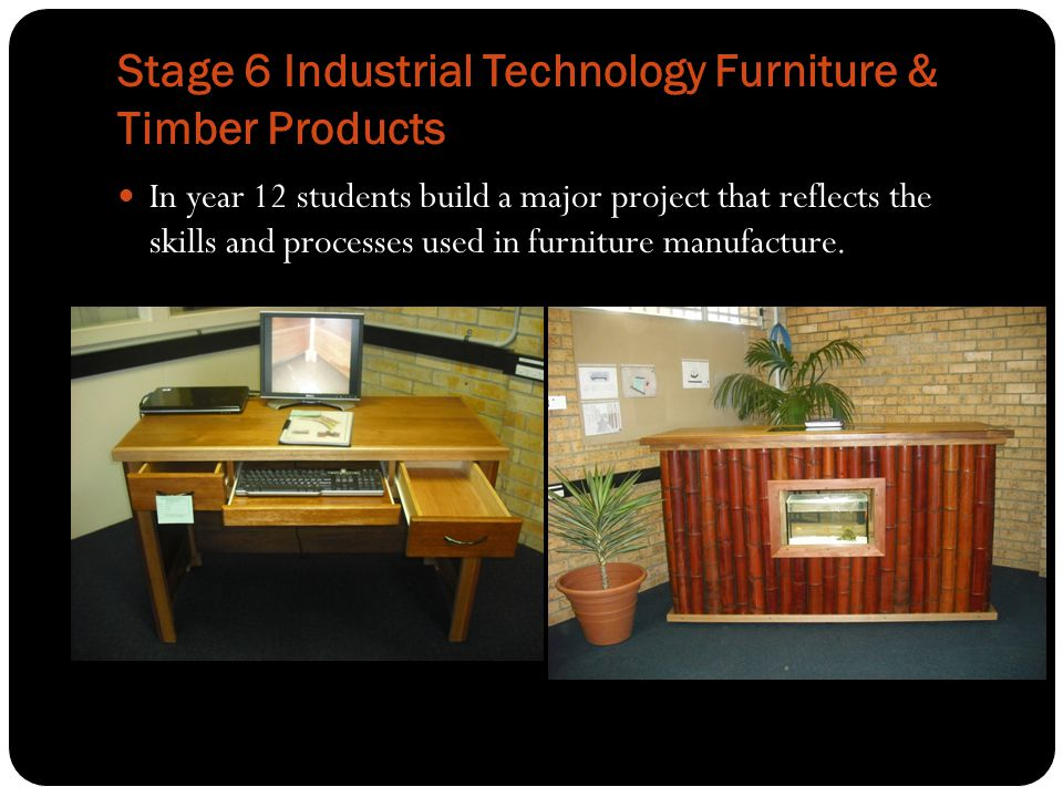 Stage 6 Industrial Technology Furniture & Timber Products