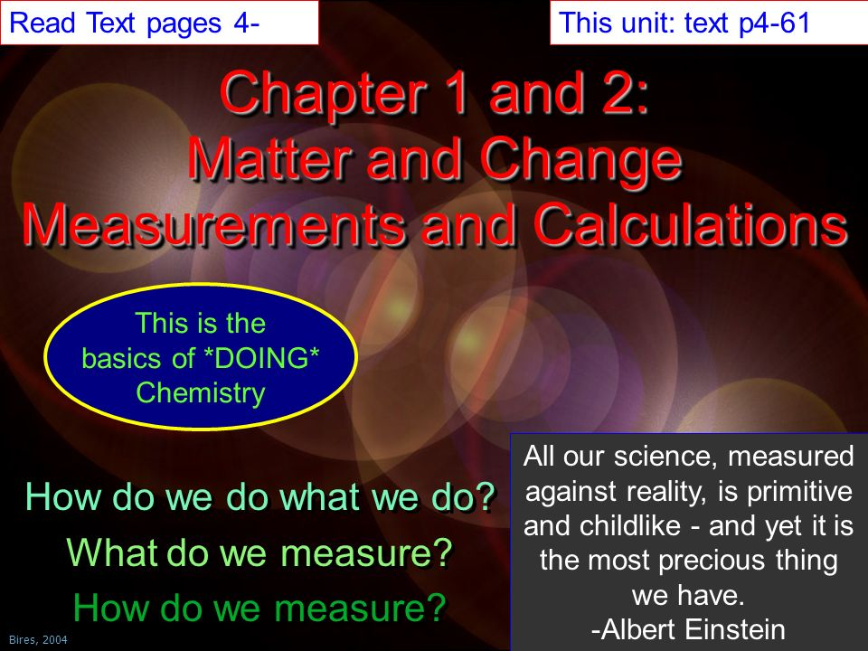 Chapter 1 and 2: Matter and Change Measurements and Calculations