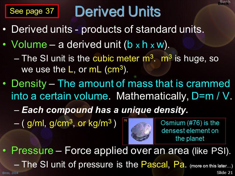 Osmium (#76) is the densest element on the planet