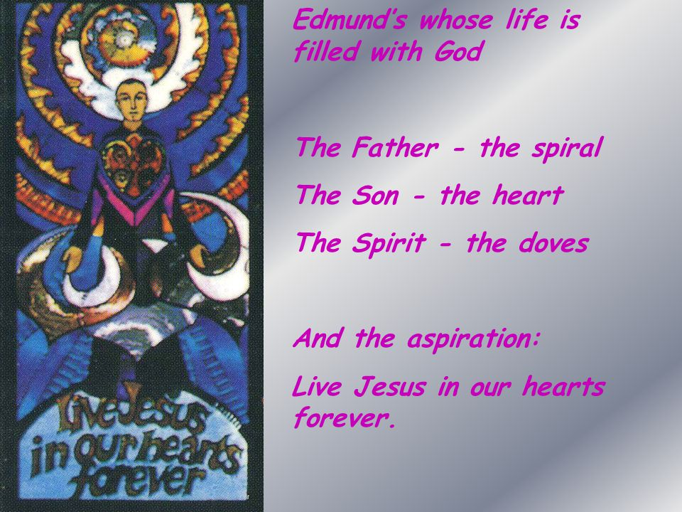 Edmund's whose life is filled with God