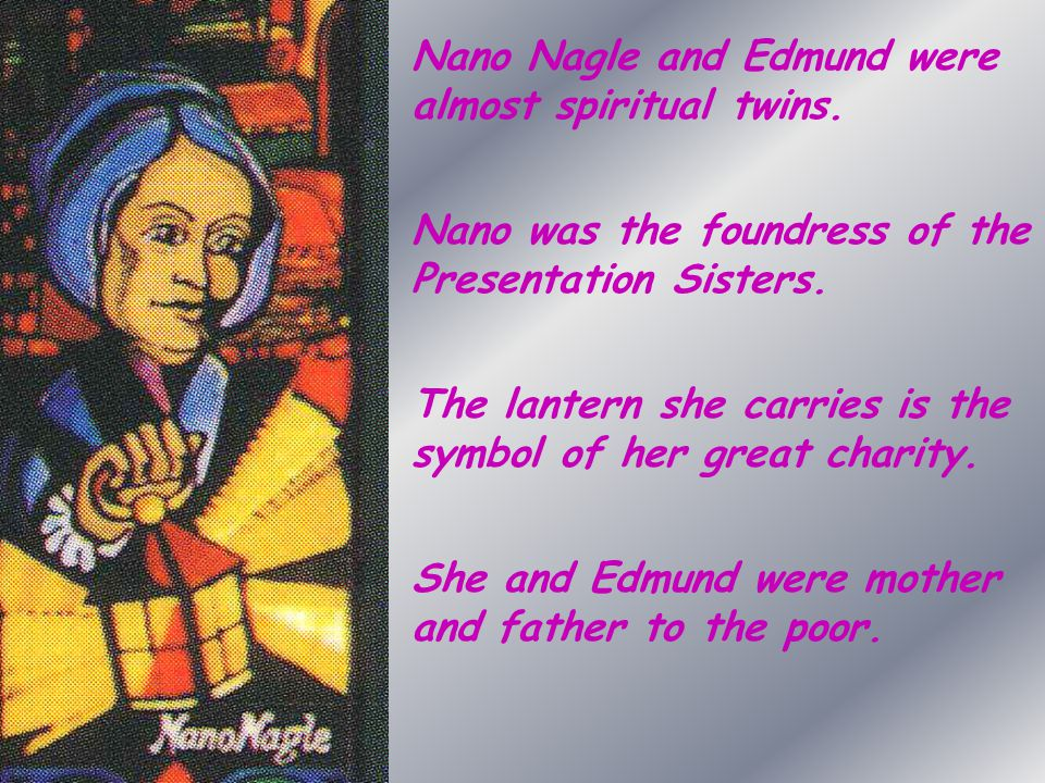 Nano Nagle and Edmund were almost spiritual twins.