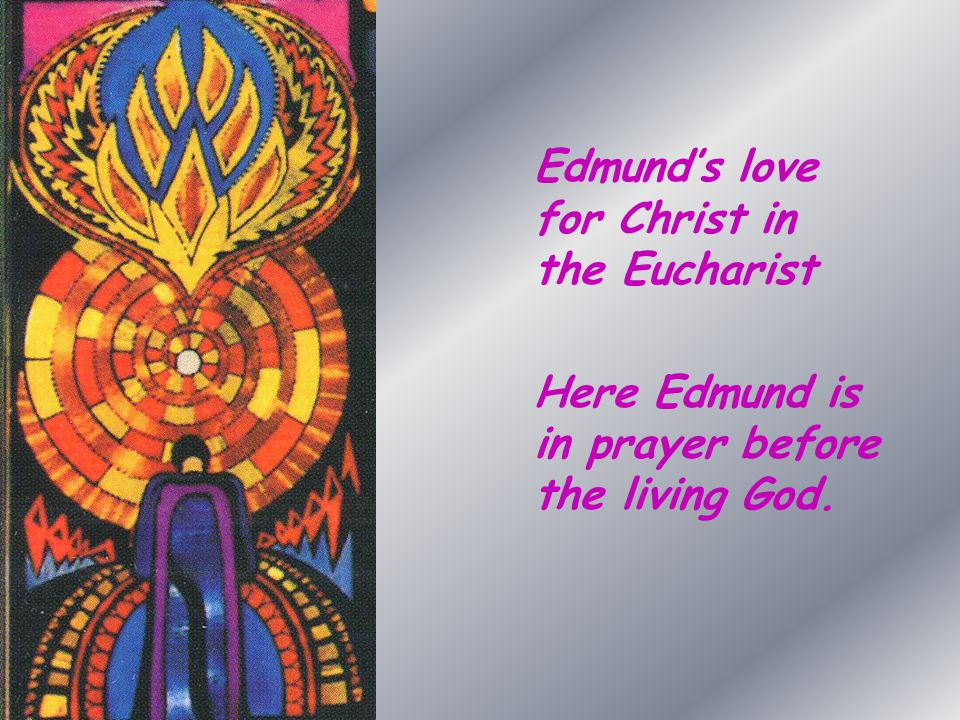 Edmund's love for Christ in the Eucharist