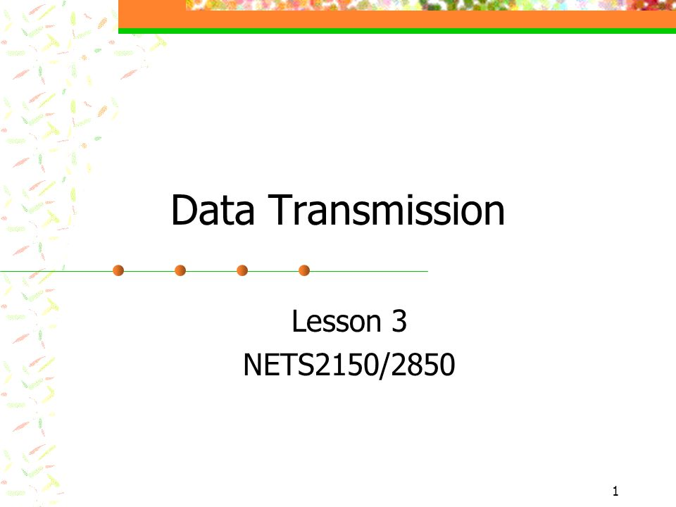 Data Transmission Lesson 3 NETS2150/2850