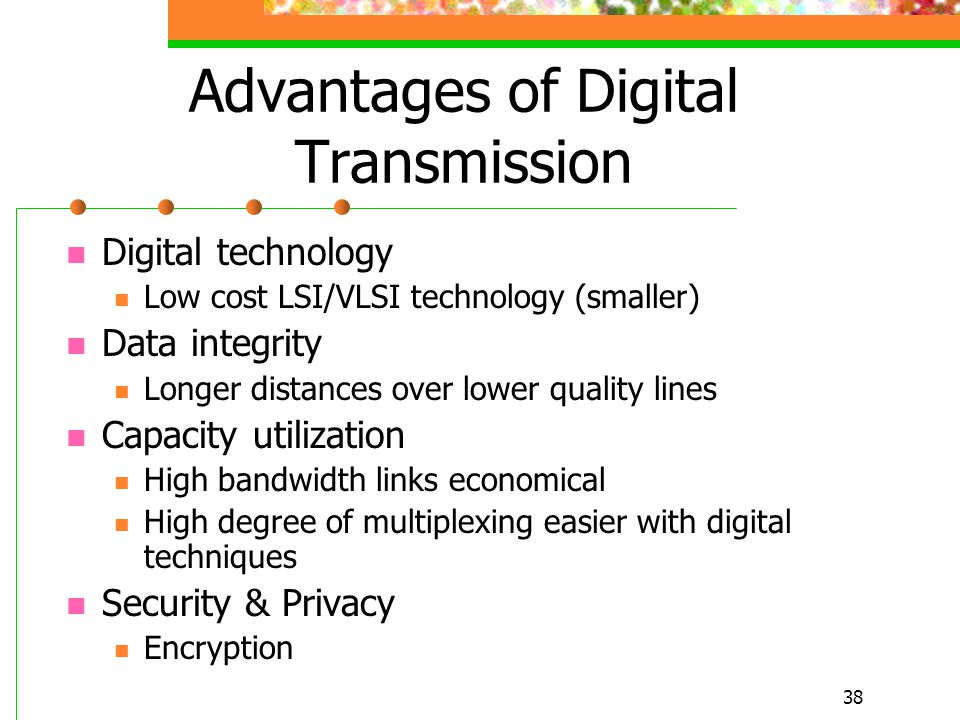 Advantages of Digital Transmission