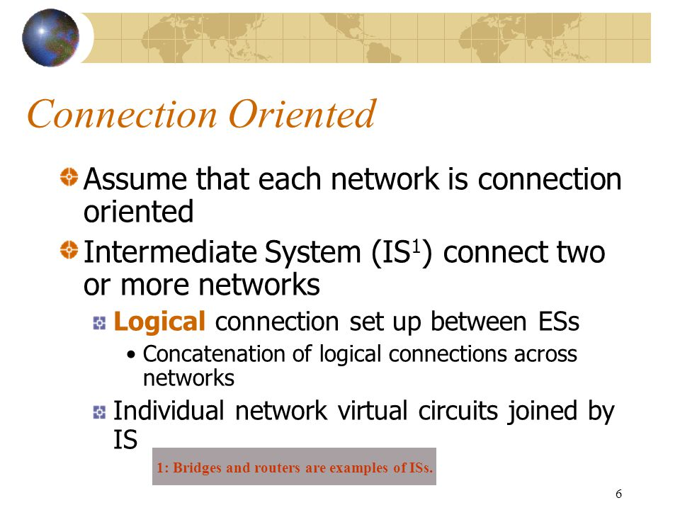 1: Bridges and routers are examples of ISs.