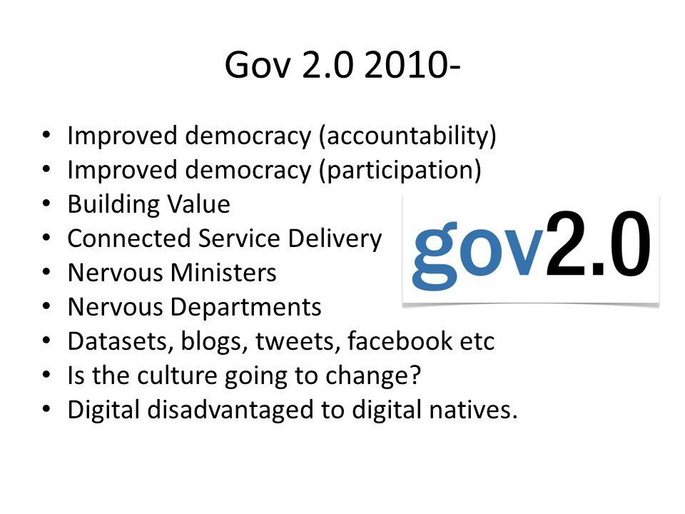Gov 2.0 2010- Improved democracy (accountability)