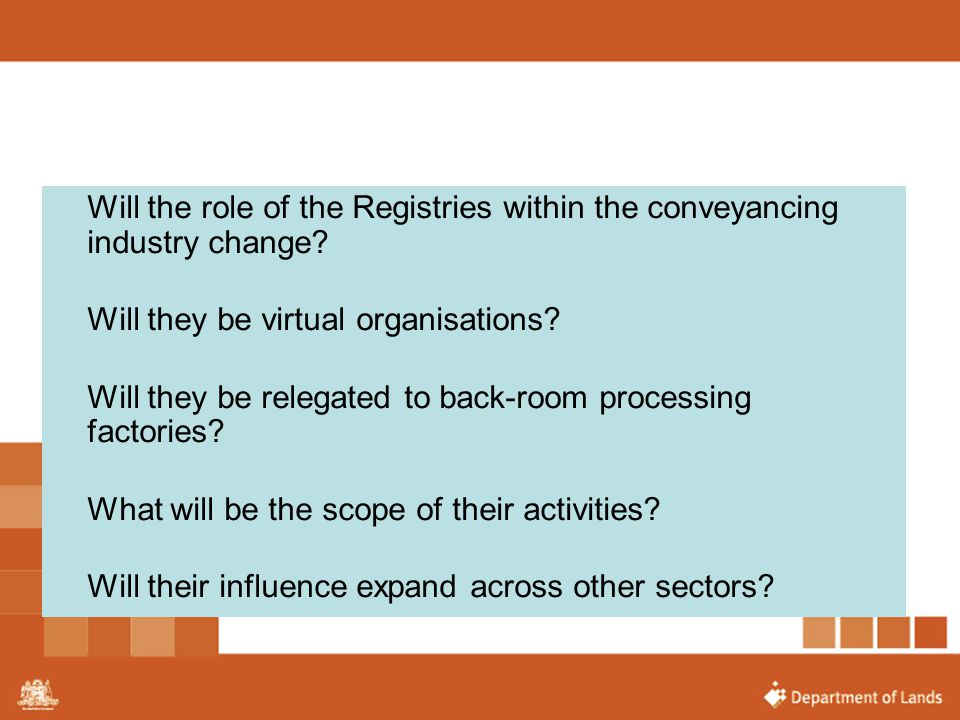 Will the role of the Registries within the conveyancing industry change