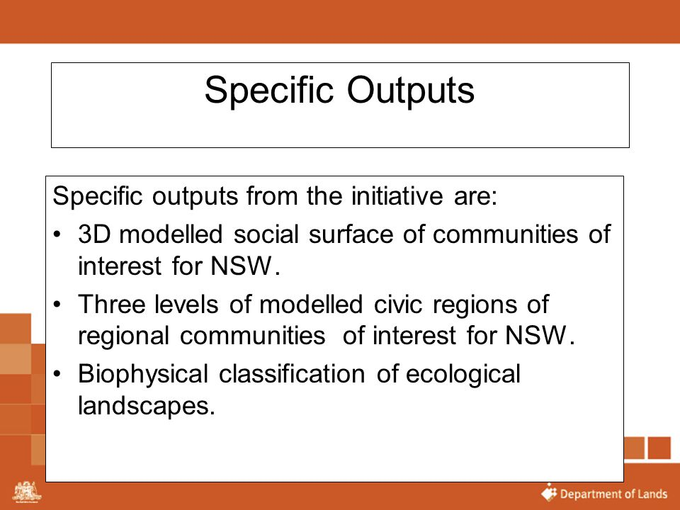 Specific Outputs Specific outputs from the initiative are: