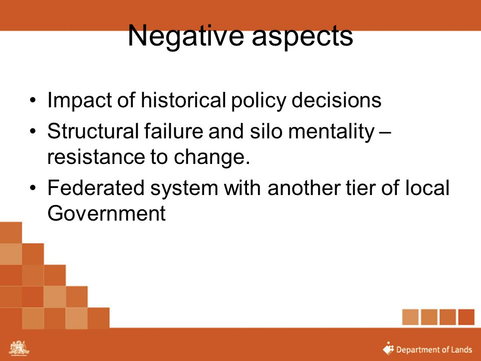 Negative aspects Impact of historical policy decisions