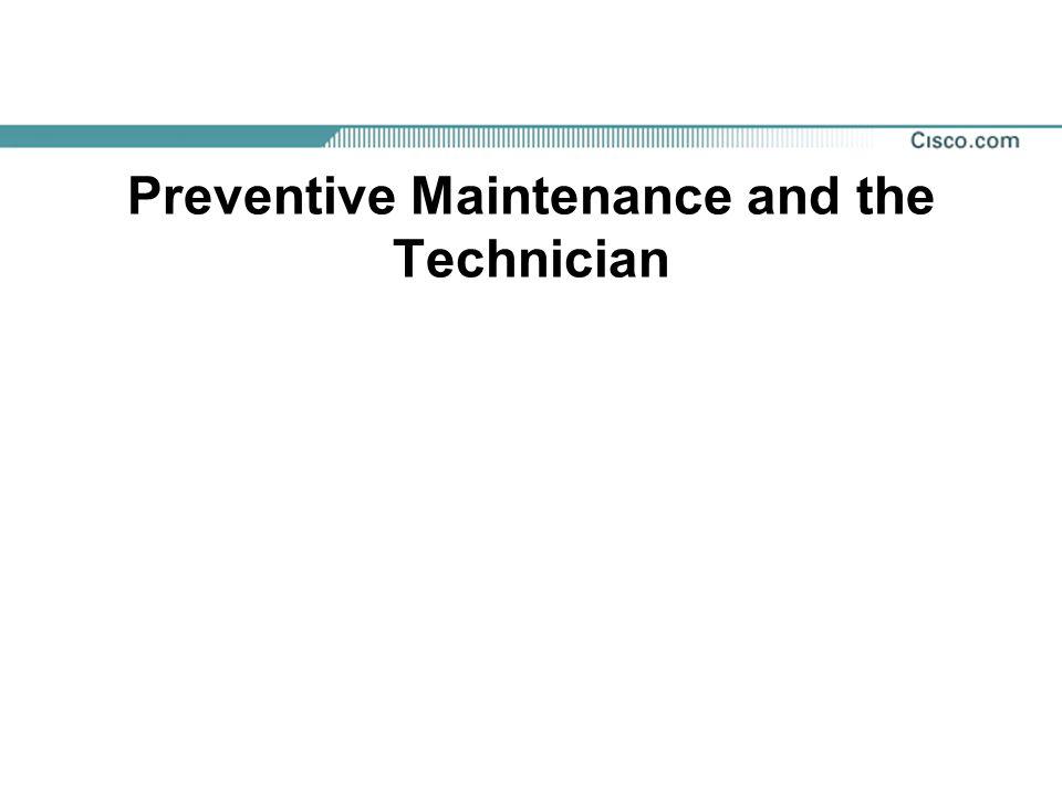 Preventive Maintenance and the Technician