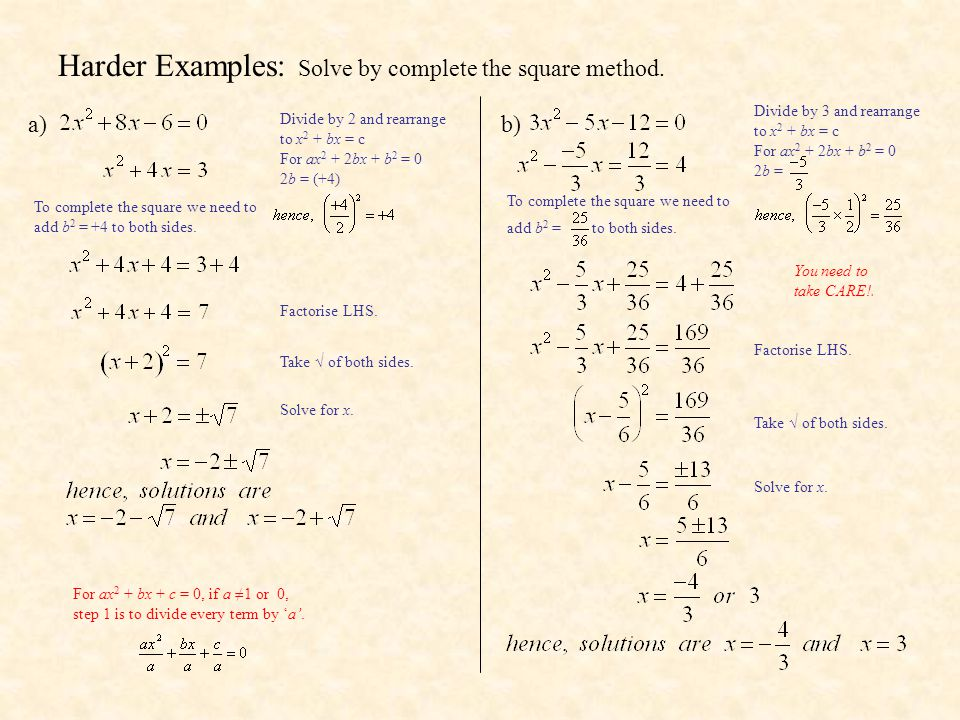 Harder Examples: Solve by complete the square method.