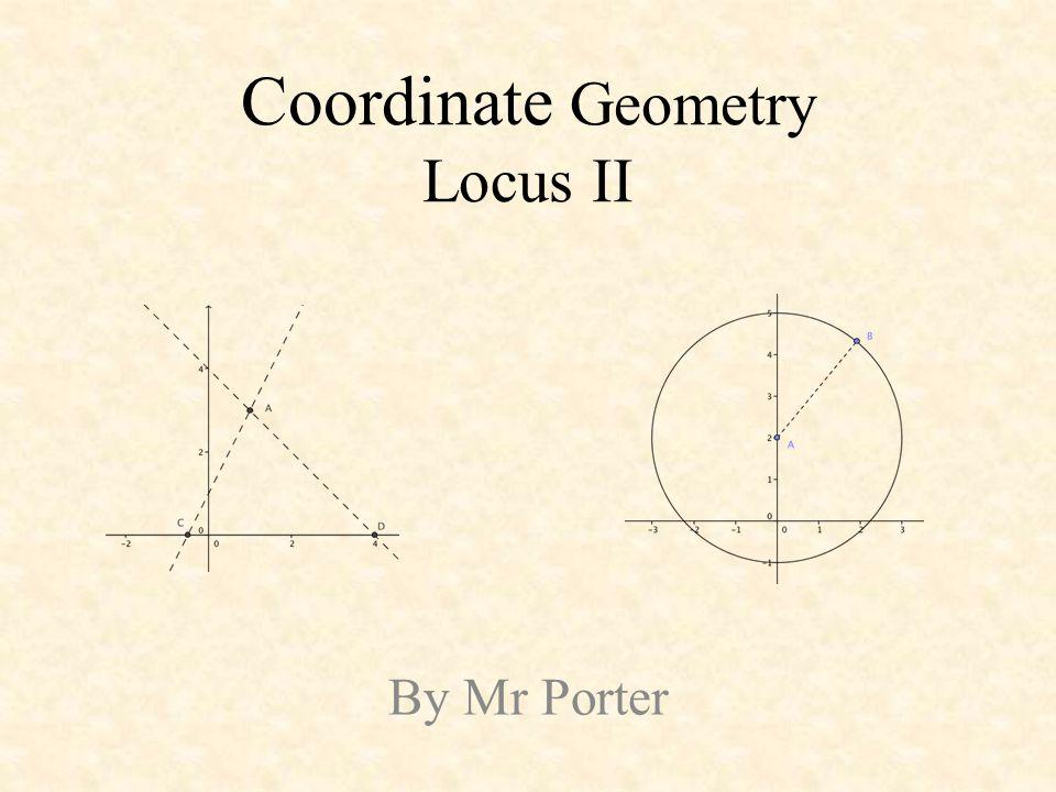 Coordinate Geometry Locus II