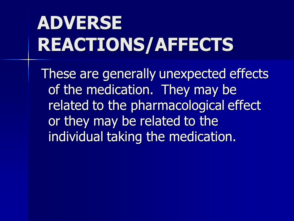ADVERSE REACTIONS/AFFECTS