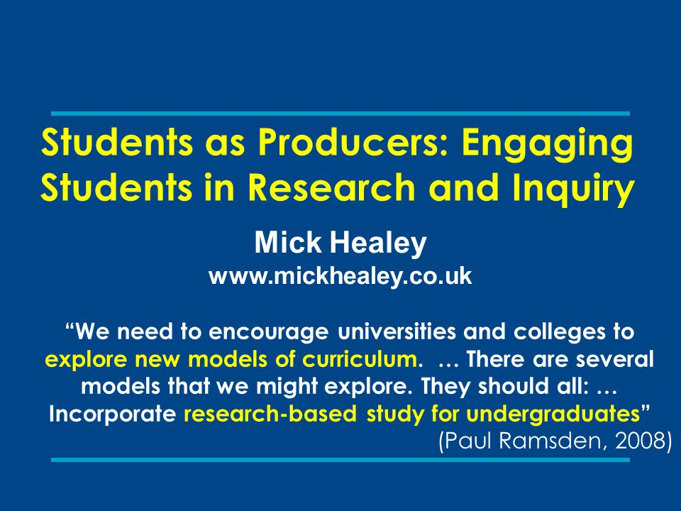 Students as Producers: Engaging Students in Research and Inquiry