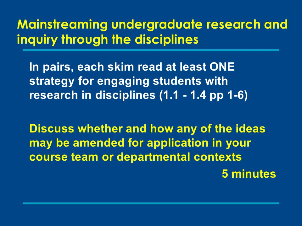 Mainstreaming undergraduate research and inquiry through the disciplines