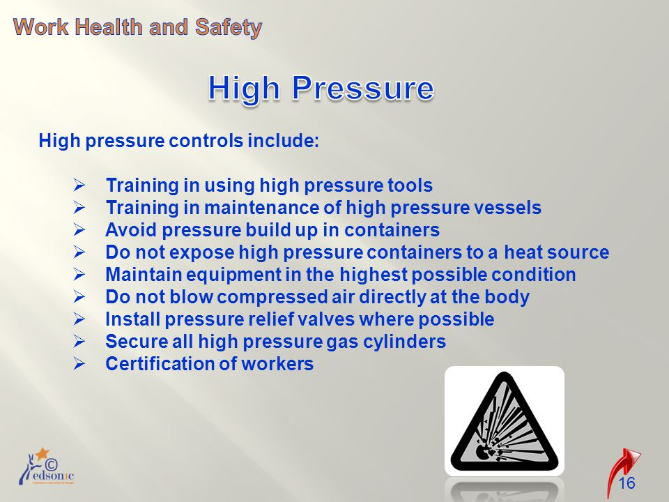 High Pressure Work Health and Safety High pressure controls include: