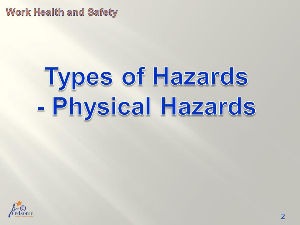 Types of Hazards - Physical Hazards