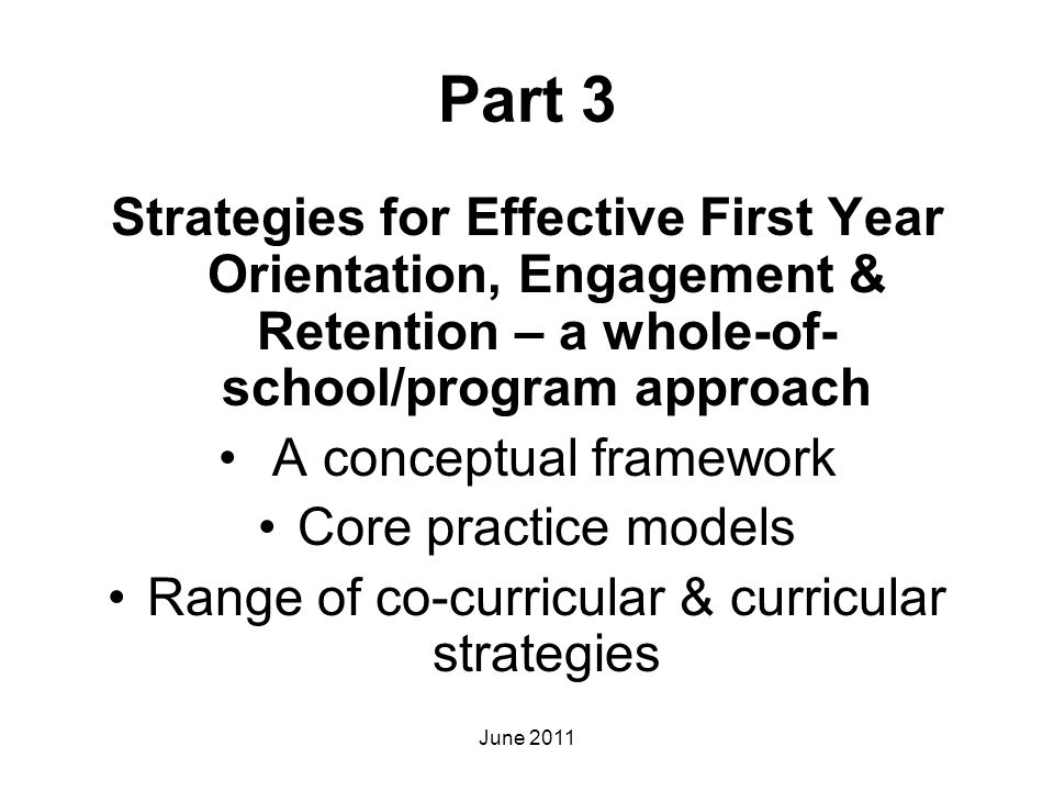 Part 3 Strategies for Effective First Year Orientation, Engagement & Retention – a whole-of-school/program approach.