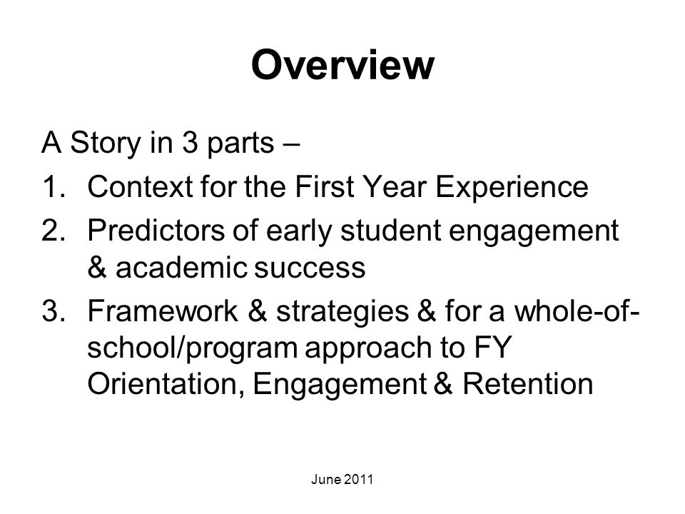 Overview A Story in 3 parts – Context for the First Year Experience