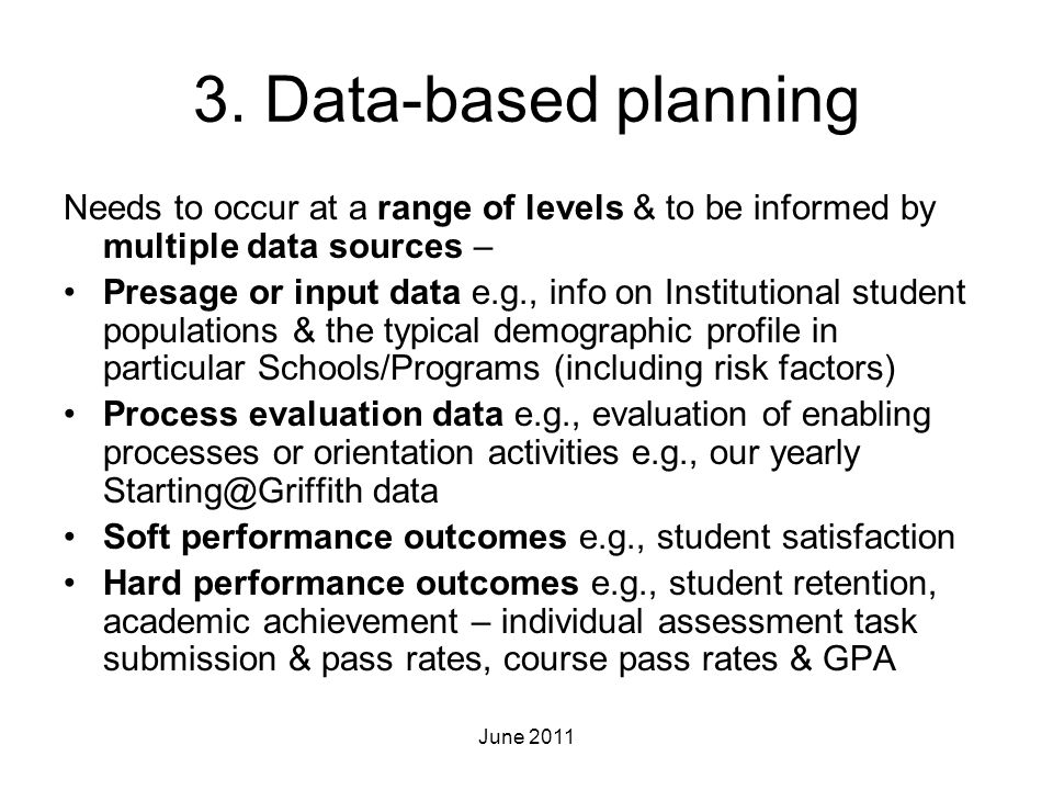 3. Data-based planning Needs to occur at a range of levels & to be informed by multiple data sources –