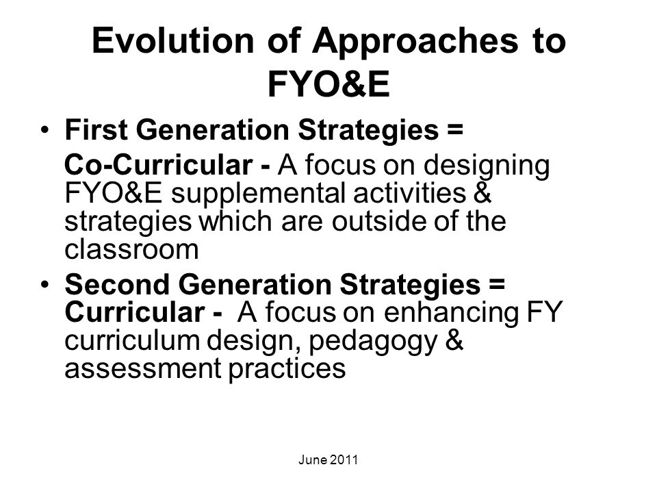 Evolution of Approaches to FYO&E