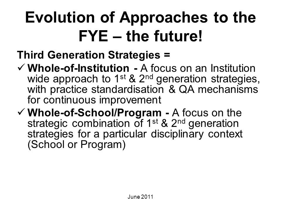 Evolution of Approaches to the FYE – the future!