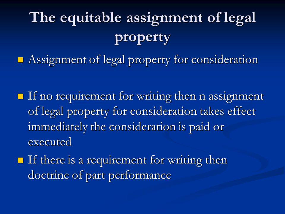 The equitable assignment of legal property