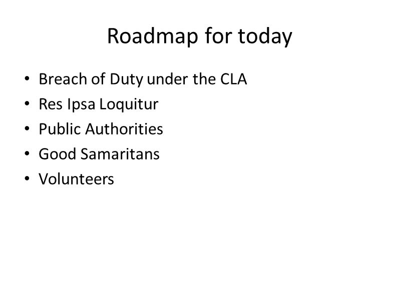 Roadmap for today Breach of Duty under the CLA Res Ipsa Loquitur
