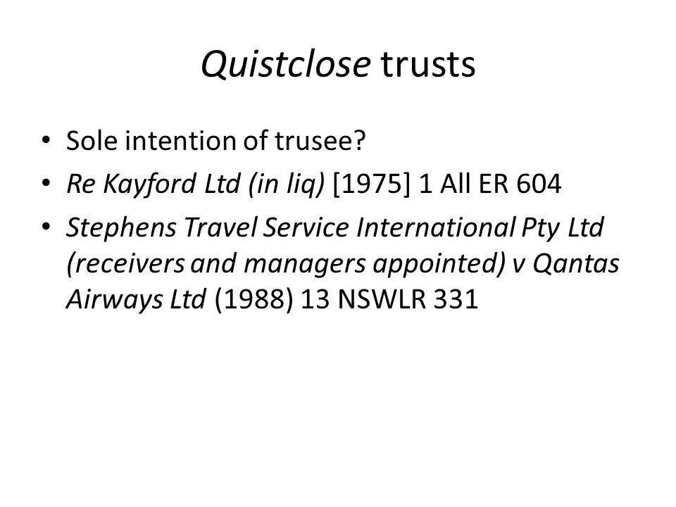 Quistclose trusts Sole intention of trusee