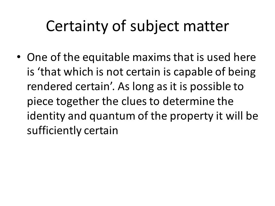 Certainty of subject matter