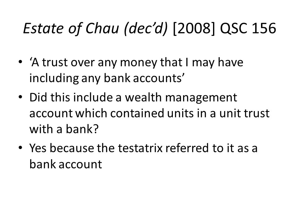 Estate of Chau (dec'd) [2008] QSC 156