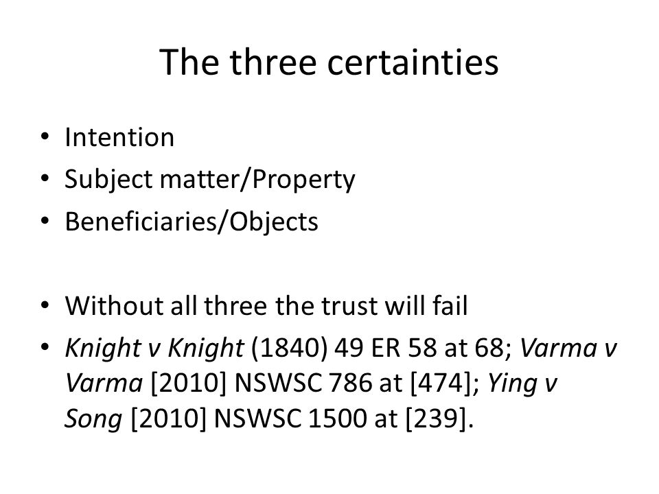 The three certainties Intention Subject matter/Property