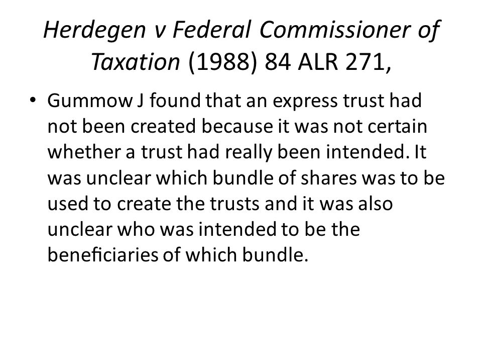 Herdegen v Federal Commissioner of Taxation (1988) 84 ALR 271,