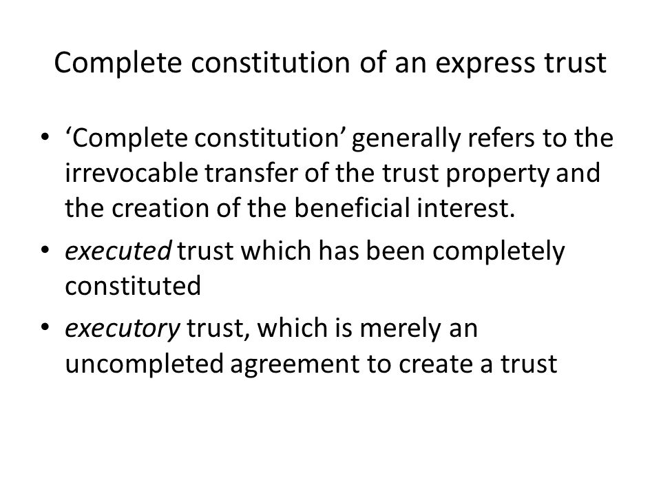 Complete constitution of an express trust