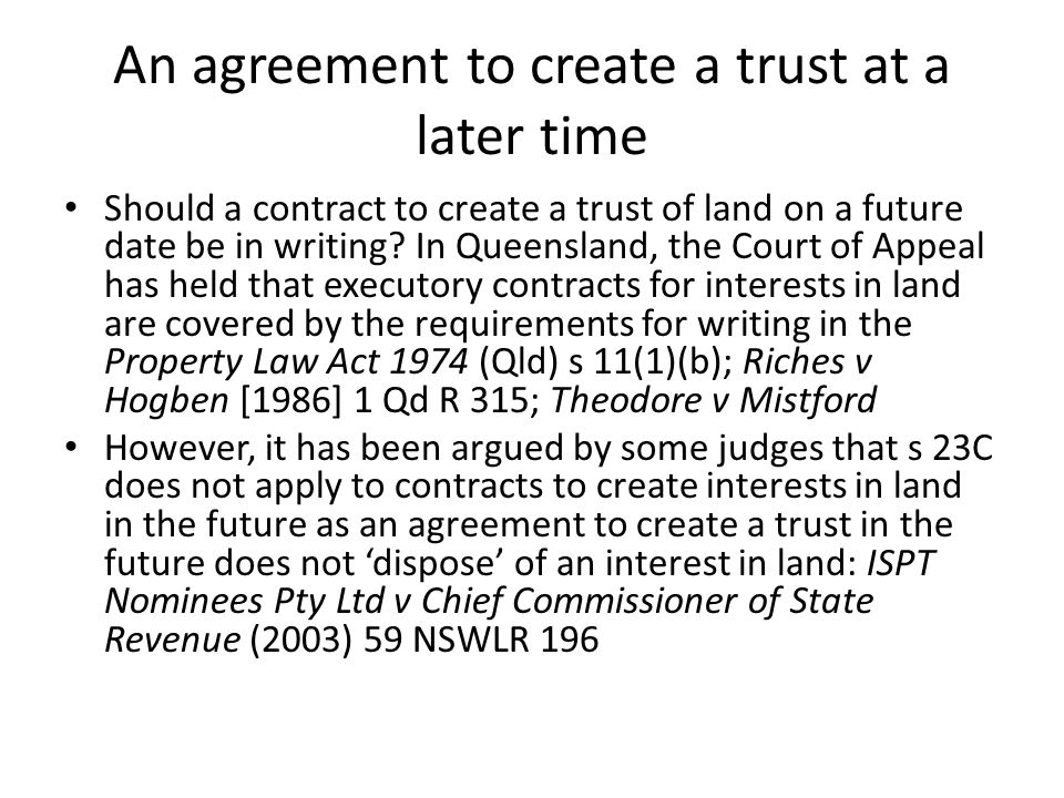An agreement to create a trust at a later time