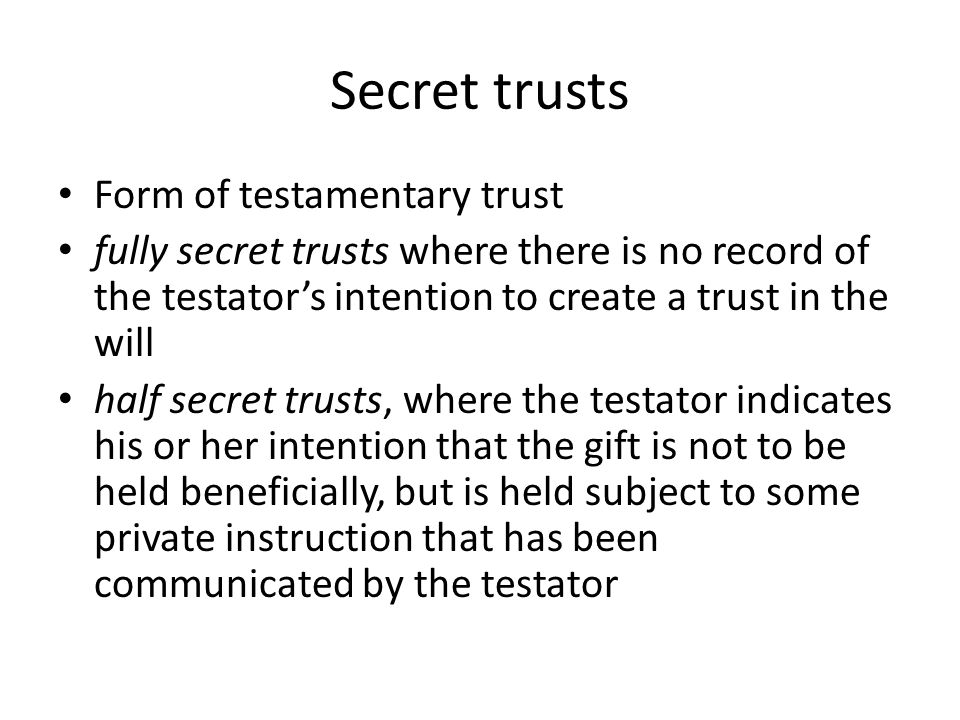 Secret trusts Form of testamentary trust