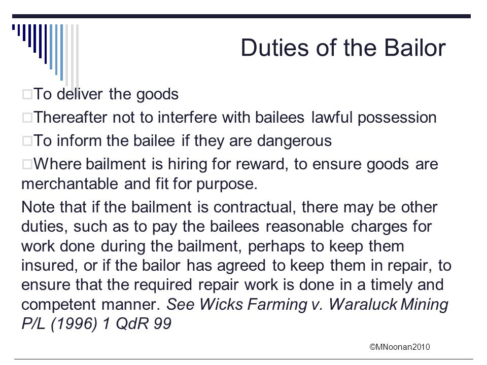 Duties of the Bailor To deliver the goods