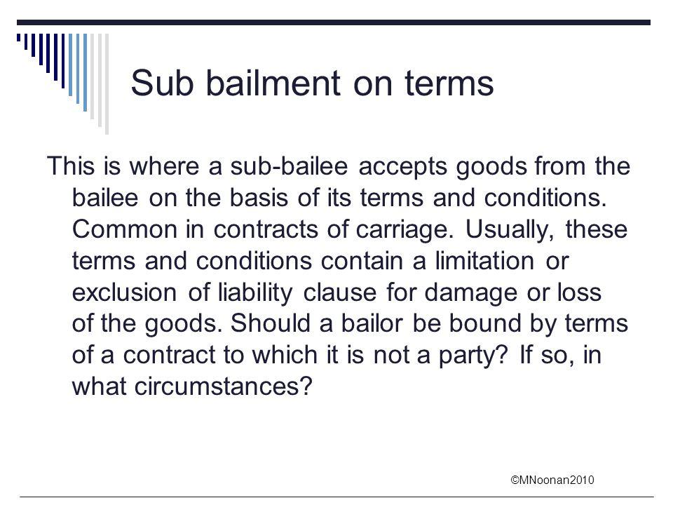 Sub bailment on terms
