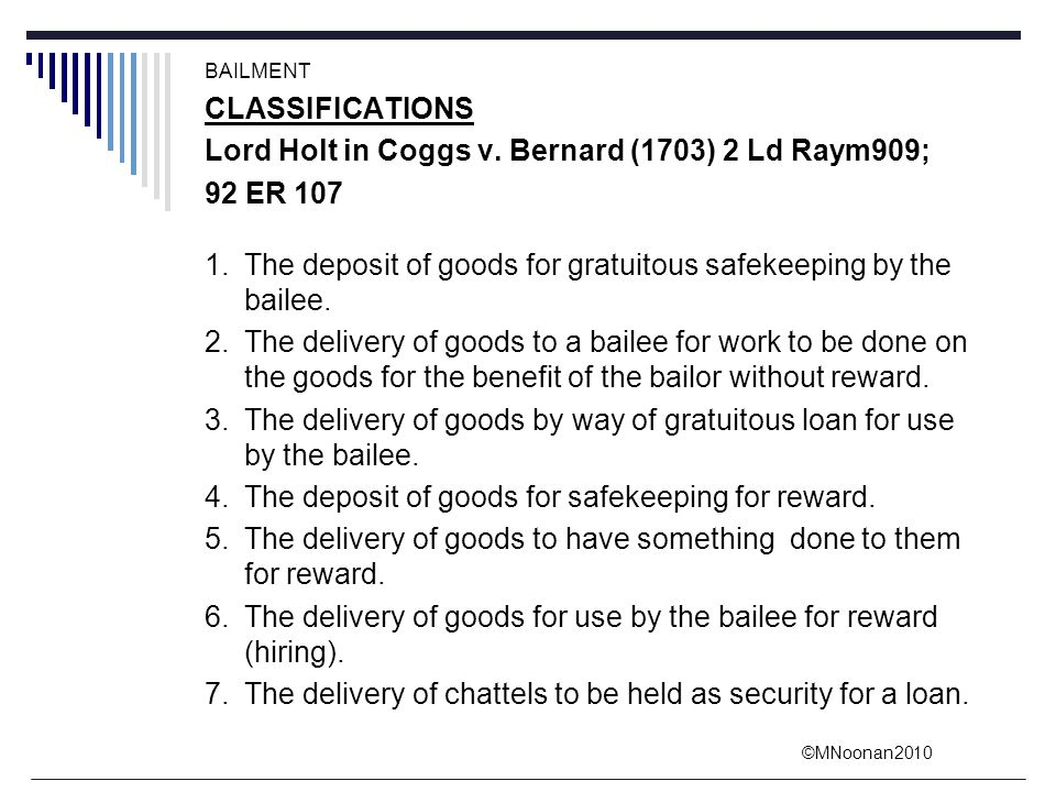 Lord Holt in Coggs v. Bernard (1703) 2 Ld Raym909; 92 ER 107