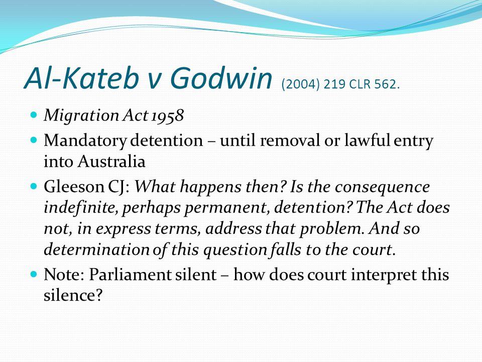 Al-Kateb v Godwin (2004) 219 CLR 562.