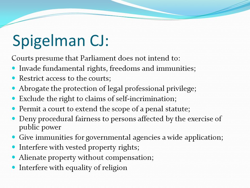 Spigelman CJ: Courts presume that Parliament does not intend to: