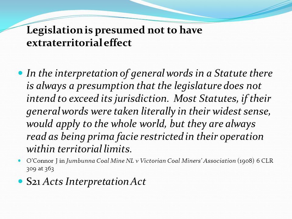 Legislation is presumed not to have extraterritorial effect