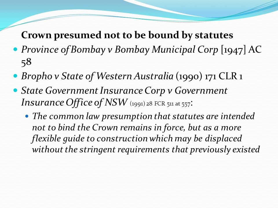 Crown presumed not to be bound by statutes