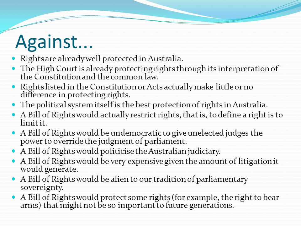 Against... Rights are already well protected in Australia.