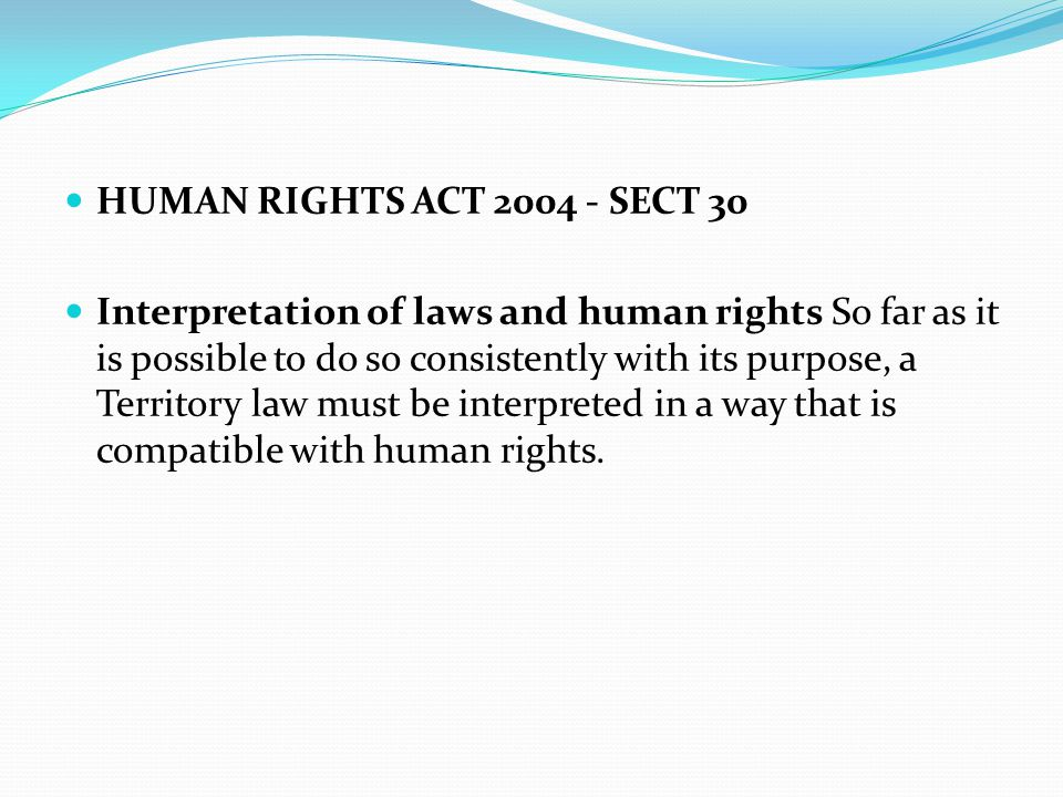 HUMAN RIGHTS ACT 2004 - SECT 30
