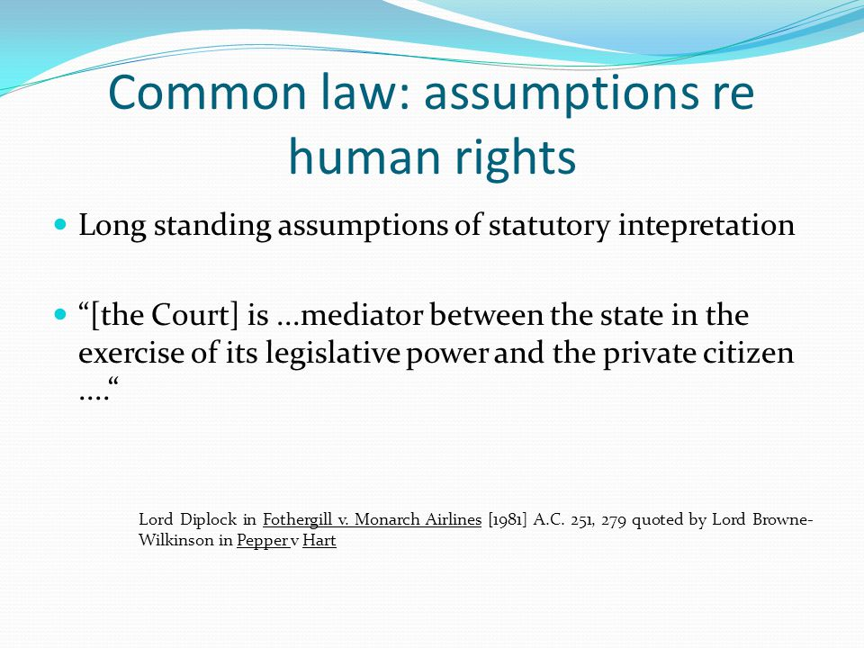 Common law: assumptions re human rights
